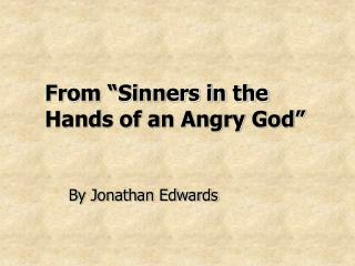 From �Sinners in the Hands of an Angry God�