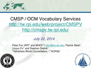 CMSP / OCM Vocabulary Services tw.rpi/web/project/CMSPV cmspv.tw.rpi/