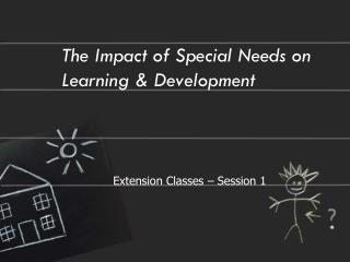 The Impact of Special Needs on Learning & Development