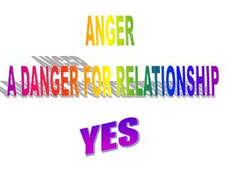 ANGER  A DANGER FOR RELATIONSHIP