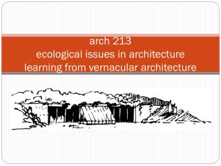 arch  213 ecological issues  in  architecture learning from  vernacular  architecture