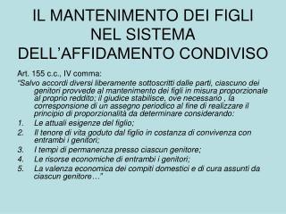 IL MANTENIMENTO DEI FIGLI NEL SISTEMA DELL'AFFIDAMENTO CONDIVISO