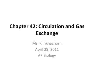Chapter 42: Circulation and Gas Exchange