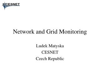 Network and Grid Monitoring