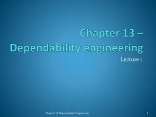 Chapter 13 – Dependability engineering