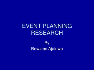 EVENT PLANNING RESEARCH