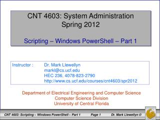 CNT 4603: System Administration Spring 2012 Scripting – Windows PowerShell – Part 1