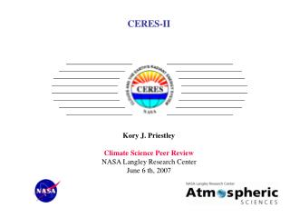 CERES-II           Kory J. Priestley  Climate Science Peer Review NASA Langley Research Center June 6 th, 2007