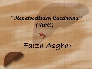 """Hepatocellular Carcinoma""                 (HCC)"