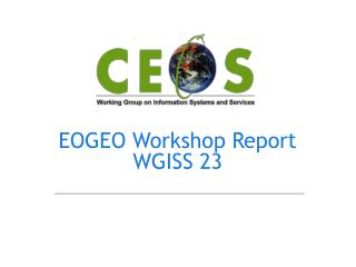 EOGEO Workshop Report WGISS 23
