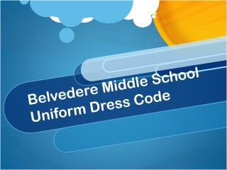 Belvedere Middle School  Uniform Dress Code