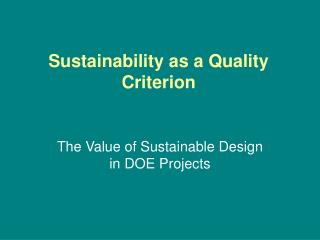 Sustainability as a Quality  Criterion