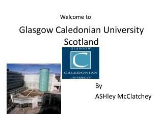 Glasgow Caledonian University Scotland