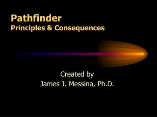 Pathfinder Principles & Consequences