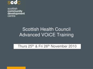 Scottish Health Council  Advanced VOiCE Training