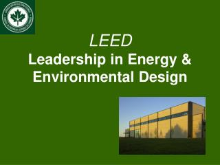 LEED Leadership in Energy & Environmental Design