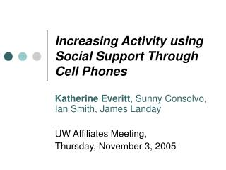 Increasing Activity using Social Support Through Cell Phones