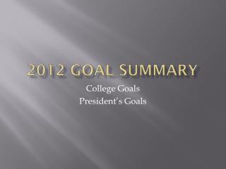 2012 Goal Summary