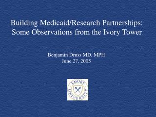 Building Medicaid/Research Partnerships: Some Observations from the Ivory Tower