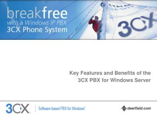 Key Features and Benefits of the  3CX PBX for Windows Server