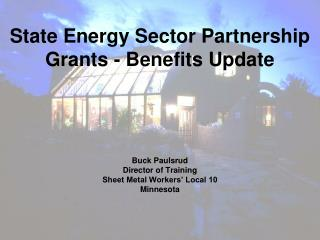 State Energy Sector Partnership  Grants - Benefits Update