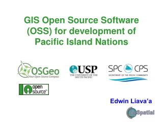 GIS Open Source Software (OSS) for development of Pacific Island Nations
