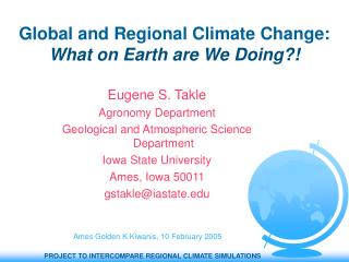 Global and Regional Climate Change:  What on Earth are We Doing?!