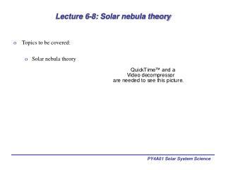 Lecture 6-8: Solar nebula theory