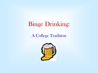 Binge Drinking: