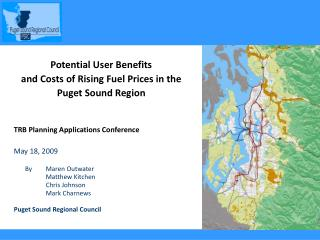 Potential User Benefits  and Costs of Rising Fuel Prices in the Puget Sound Region