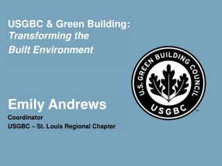 USGBC & Green Building:  Transforming the  Built Environment