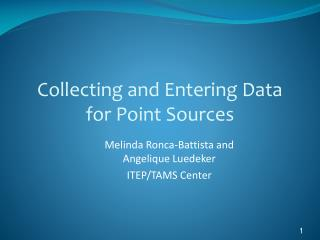 Collecting and Entering Data for Point Sources