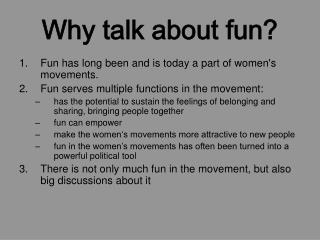 Why talk about fun?