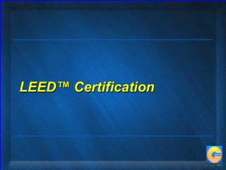 LEED™ Certification