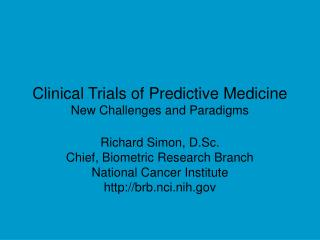 Clinical Trials of Predictive Medicine New Challenges and Paradigms