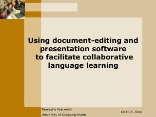 Using document-editing and presentation software  to facilitate collaborative language learning