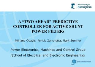 "A ""TWO AHEAD"" PREDICTIVE CONTROLLER FOR ACTIVE SHUNT POWER FILTERs"