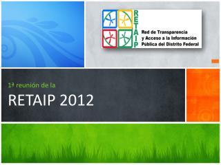 1ª reunión de la  RETAIP 2012