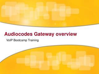Audiocodes Gateway overview