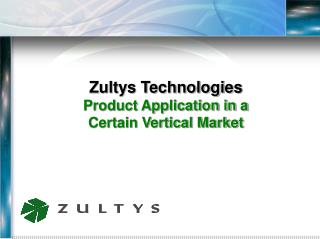 Zultys Technologies Product Application in a  Certain Vertical Market