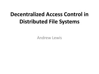Decentralized Access Control in Distributed File Systems