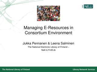 Managing E-Resources in  Consortium Environment