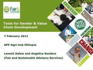 7 February 2012 APF-Agri-hub Ethiopia Lenesil Asfaw and Angelica Senders