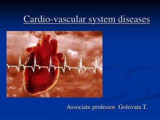 Cardio-vascular system diseases