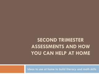 Second Trimester Assessments and How You Can Help at Home