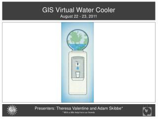 GIS Virtual Water Cooler