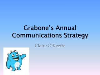 Grabone's  Annual Communications Strategy