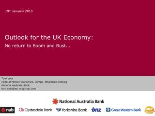 Outlook for the UK Economy: No return to Boom and Bust...