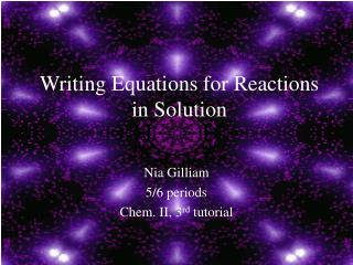 Writing Equations for Reactions in Solution