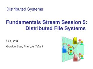 Fundamentals Stream Session 5: Distributed File Systems